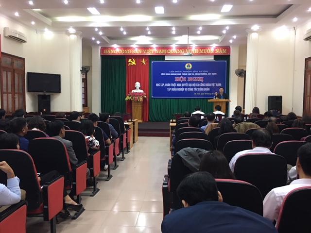 Công đoàn ngành Giao thông vận tải, Công thương, Xây dựng phối hợp tổ chức học tập, quán triệt Nghị quyết Đại hội XII Công đoàn Việt Nam và tập huấn nghiệp vụ công tác công đoàn.